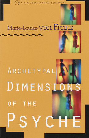 Archetypal Dimensions of the Psyche by