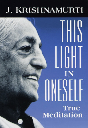 This Light in Oneself by Jiddu Krishnamurti