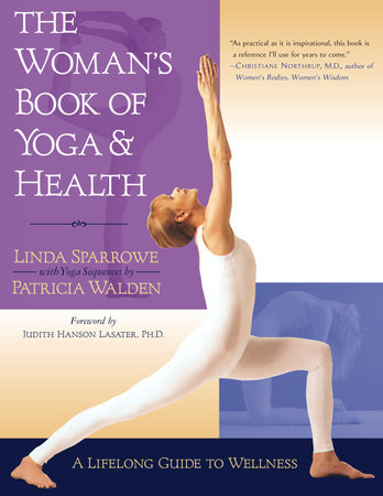 The Woman's Book of Yoga and Health by Linda Sparrowe and Patricia Walden