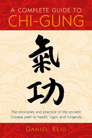 A Complete Guide to Chi-Gung by