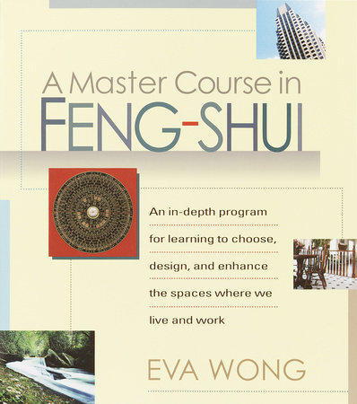 A Master Course in Feng-Shui by Eva Wong