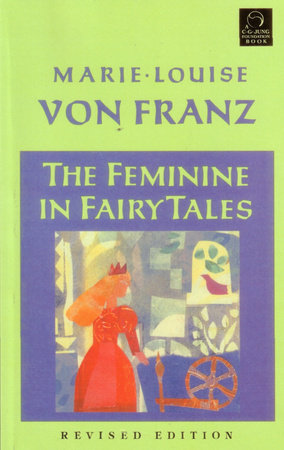 Feminine in Fairy Tales by Marie-Louise Von Franz