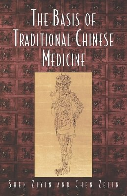 Basis of Traditional Chinese Medicine by Shen Ziyin