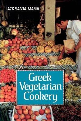 Greek Vegetarian Cookery by Jack Santa Maria