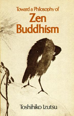 Toward a Philosophy of Zen Buddhism by