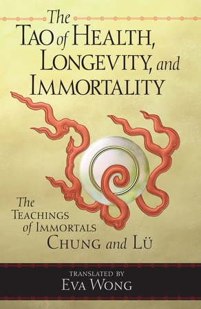 Tao of Health, Longevity, and Immortality by