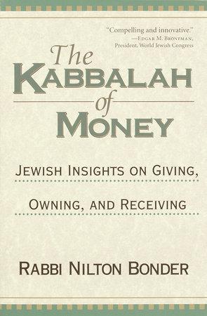 The Kabbalah of Money by Rabbi Nilton Bonder