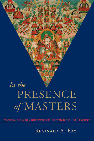 In the Presence of Masters by Reginald A. Ray