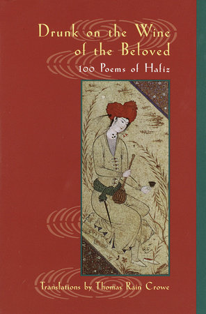 Drunk on the Wine of the Beloved by Hafiz