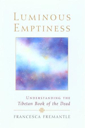 Luminous Emptiness by Francesca Fremantle