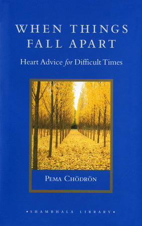 When Things Fall Apart by Pema Chodron