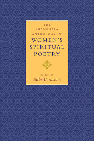 The Shambhala Anthology of Women's Spiritual Poetry by