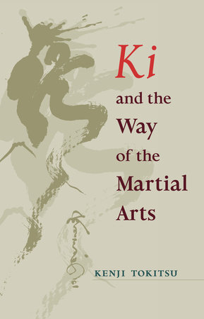 Ki and the Way of the Martial Arts by