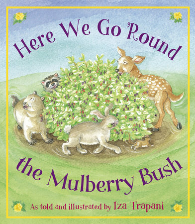 Here We Go 'Round the Mulberry Bush by