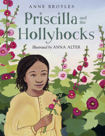 Priscilla and the Hollyhocks by