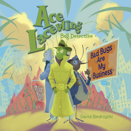 Ace Lacewing, Bug Detective: Bad Bugs Are My Business by
