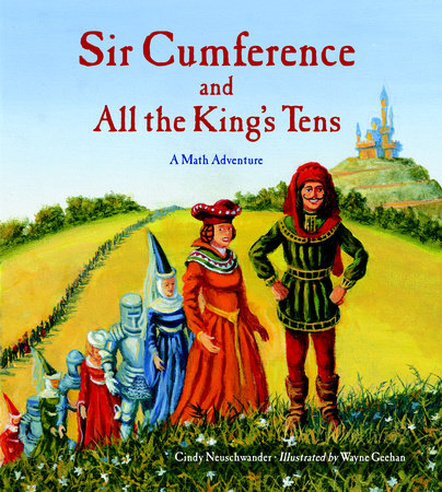 Sir Cumference and All the King's Tens