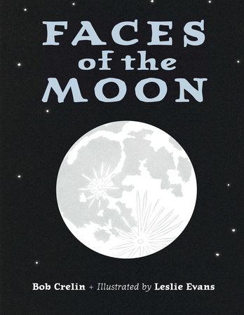 Faces of the Moon by Bob Crelin