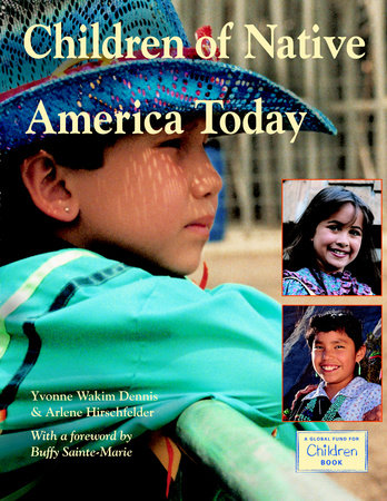 Children of Native America Today by Maya Ajmera and Arlene Hirschfelder