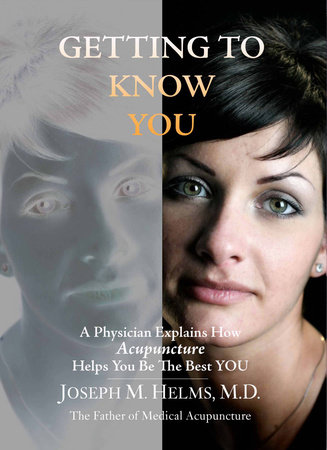 Getting to Know You by Joseph Helms, M.D.
