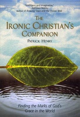 The Ironic Christian's Companion