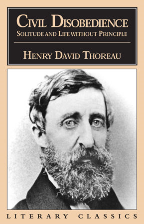 Civil Disobedience, Solitude and Life Without Principle by Henry David Thoreau