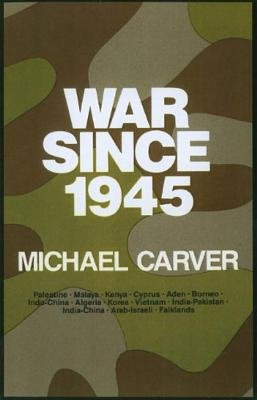 War since 1945 by Michael Carver