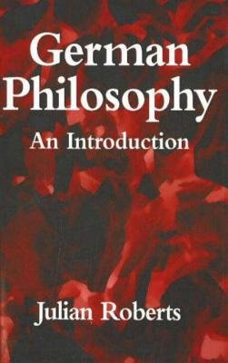 German Philosophy by Julian Roberts