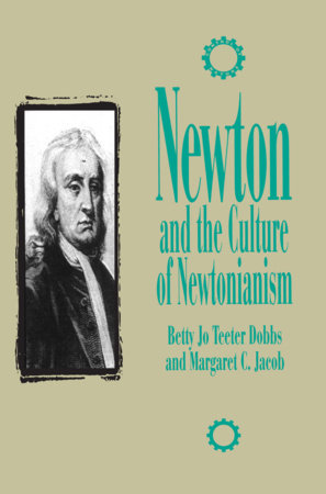 Newton and the Culture of Newtonianism by