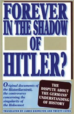 Forever in the Shadow of Hitler? by James Knowlton