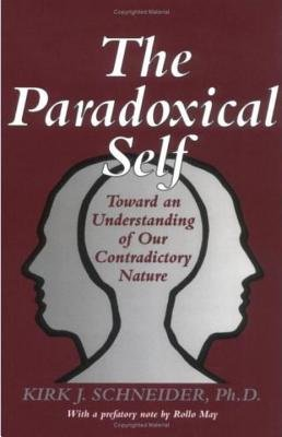 The Paradoxical Self by Kirk J. Schneider