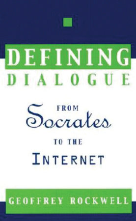 Defining Dialogue by Geoffrey Rockwell
