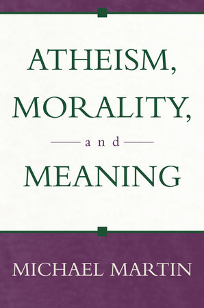 Atheism, Morality, and Meaning