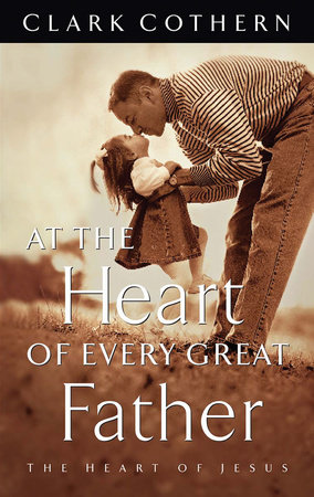 At the Heart of Every Great Father by