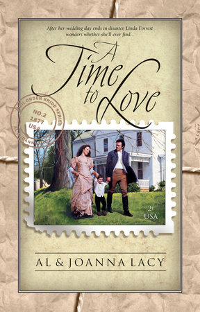 A Time to Love by Joanna Lacy and Al Lacy