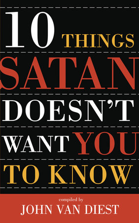 Ten Things Satan Doesn't Want You to Know by