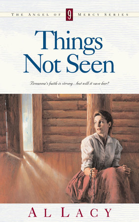 Things Not Seen by Al Lacy