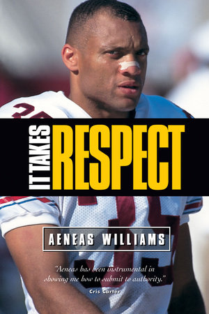 It Takes Respect by Aeneas Williams