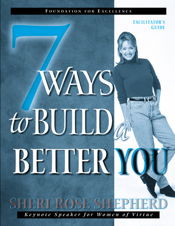 7 Ways to Build a Better You Facilitator's Guide by