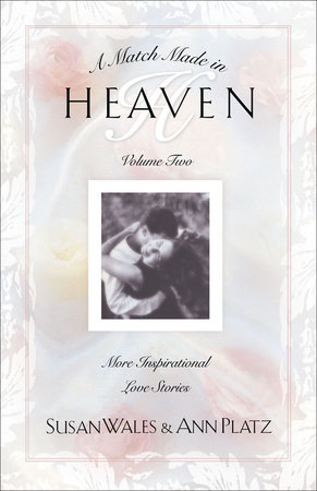Match Made in Heaven Volume II by Ann Platz and Susan Wales
