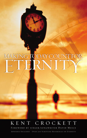 Making Today Count for Eternity by