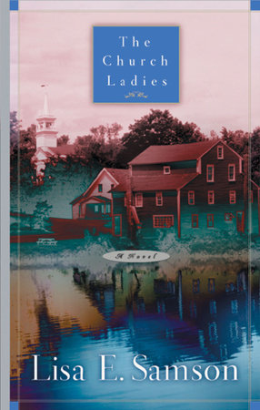 The Church Ladies by Lisa Samson