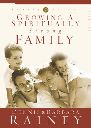 Growing a Spiritually Strong Family by