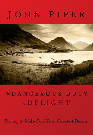 The Dangerous Duty of Delight