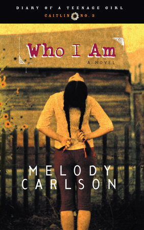 Who I Am by Melody Carlson