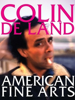 Colin De Land, American Fine Arts by