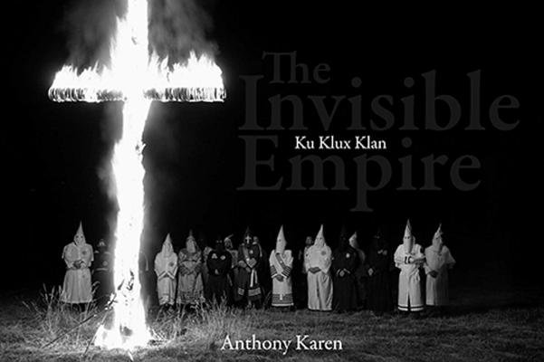 The Invisible Empire by Anthony S. Karen