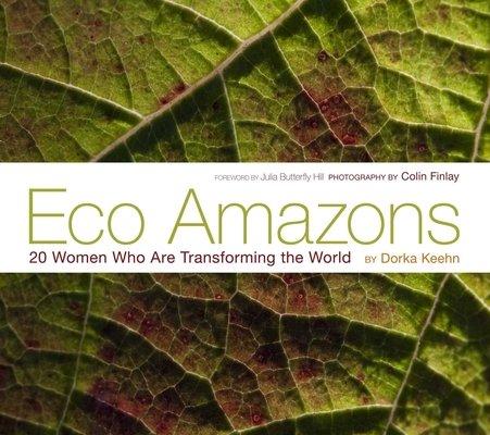 Eco Amazons by Dorka Keehn