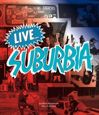 Live...Suburbia! by Max G. Morton and Anthony Pappalardo
