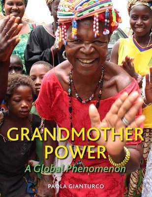 Grandmother Power by Paola Gianturco